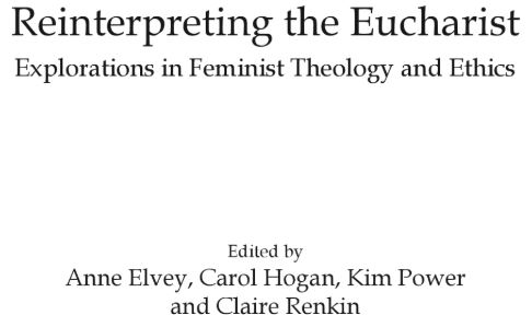 Reinterpreting the Eucharist: Explorations in Feminist Theology and Ethics-capture-jpg